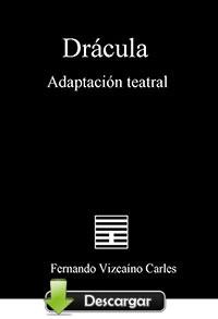 Drácula - Adaptación teatral por Fernando Vizcaíno